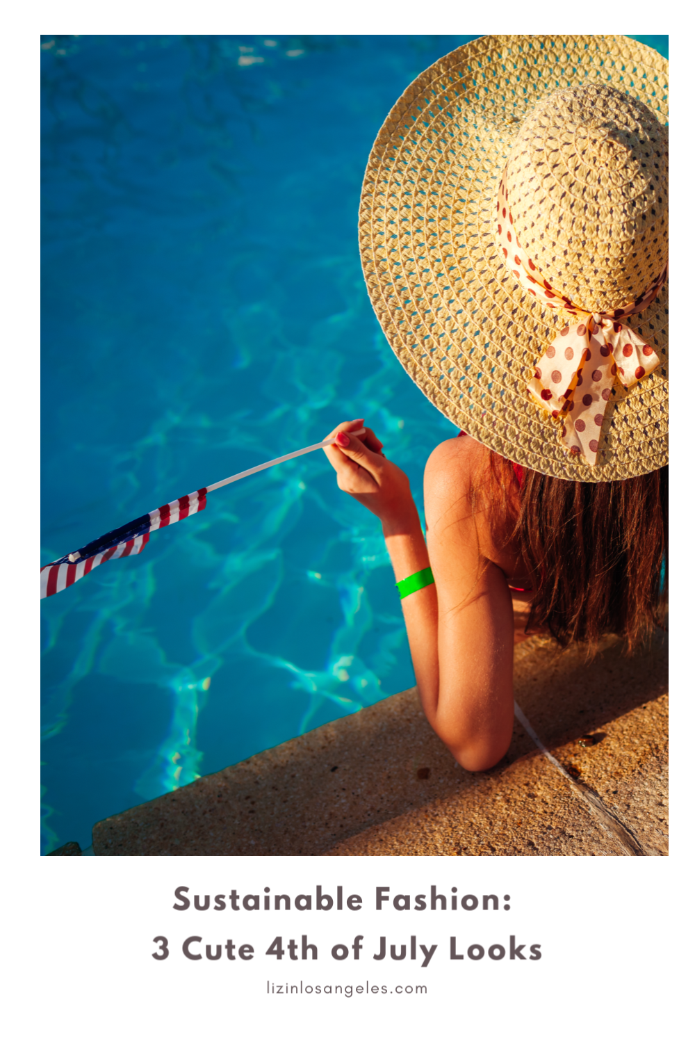 Sustainable Fashion: 3 Cute 4th of July Looks, a blog post by Liz in Los Angeles, Los Angeles Lifestyle Blogger: an image of a woman at a pool