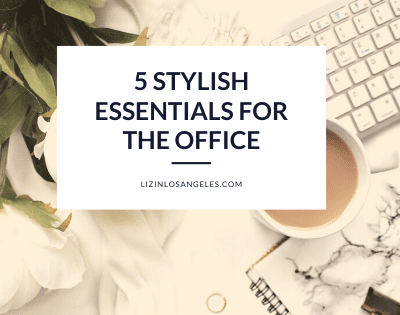 5 Stylish Essentials for the Office