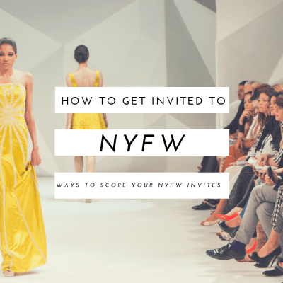 How To Get Invited To NYFW