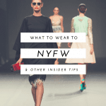 What to Wear to NYFW & Other Insider Tips by Liz in Los Angeles, Los Angeles Lifestyle Blogger