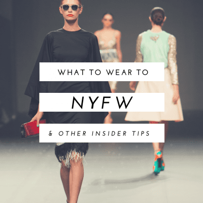 What to Wear to NYFW