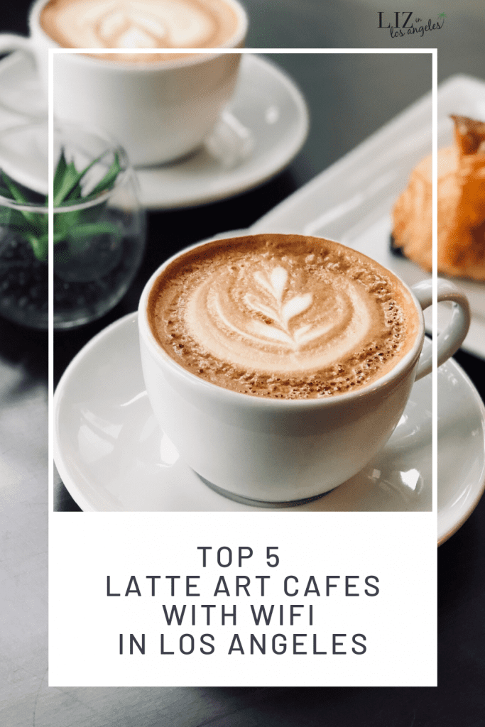 Top 5 Latte Art Cafes with Wifi in Los Angeles by Liz in Los Angeles, Los Angeles Blogger: an image of a latte art