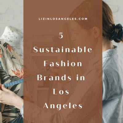 5 Sustainable Fashion Brands in Los Angeles