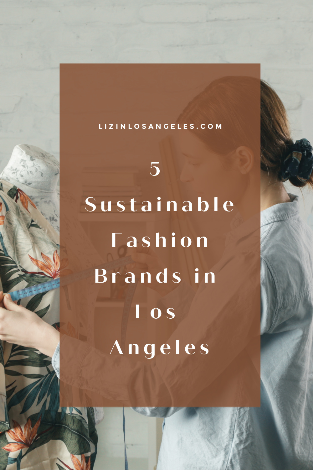 Top 5 Sustainable Fashion Brands in Los Angeles by Liz in Los Angeles, Lifestyle Blogger, an image of a graphic
