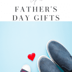 Top 10 Unique Father's Day Gifts to Send by Liz in Los Angeles, Los Angeles Lifestyle Blogger, an image of a shoes and a heart