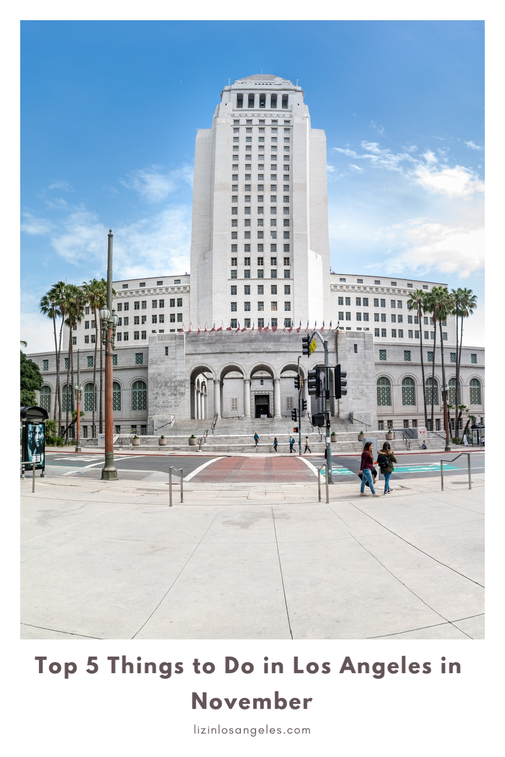 Top 5 Things to Do in Los Angeles in November, a blog post by Liz in Los Angeles, Los Angeles lifestyle blogger, an image of Grand Park in Los Angeles