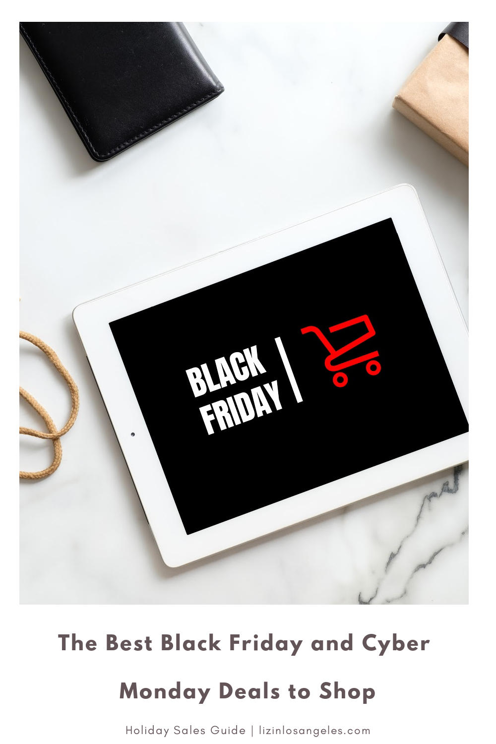 The Best Black Friday and Cyber Monday Deals to Shop, a blog post by Liz in Los Angeles, top Los Angeles lifestyle blogger, an image of iPad with Black Friday sale sign
