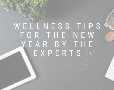 Wellness Tips For The New Year by The Experts