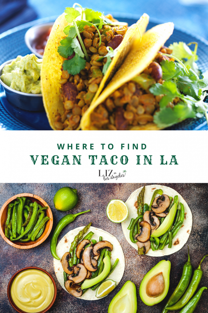 Where to Find Vegan Tacos in Los Angeles by Liz in Los Angeles, Los Angeles Blogger: an images of tacos