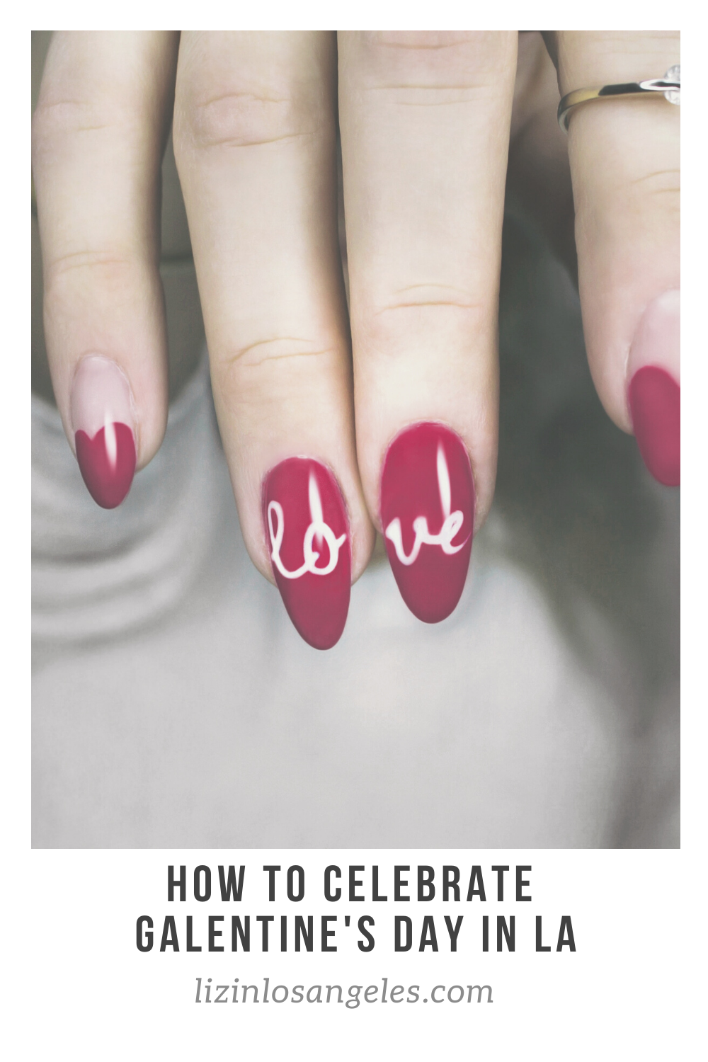 How to celebrate Galentine's Day in Los Angeles, a blog post by Liz in Los Angeles, Los Angeles Lifestyle Blogger: an image of a Pinterest graphic