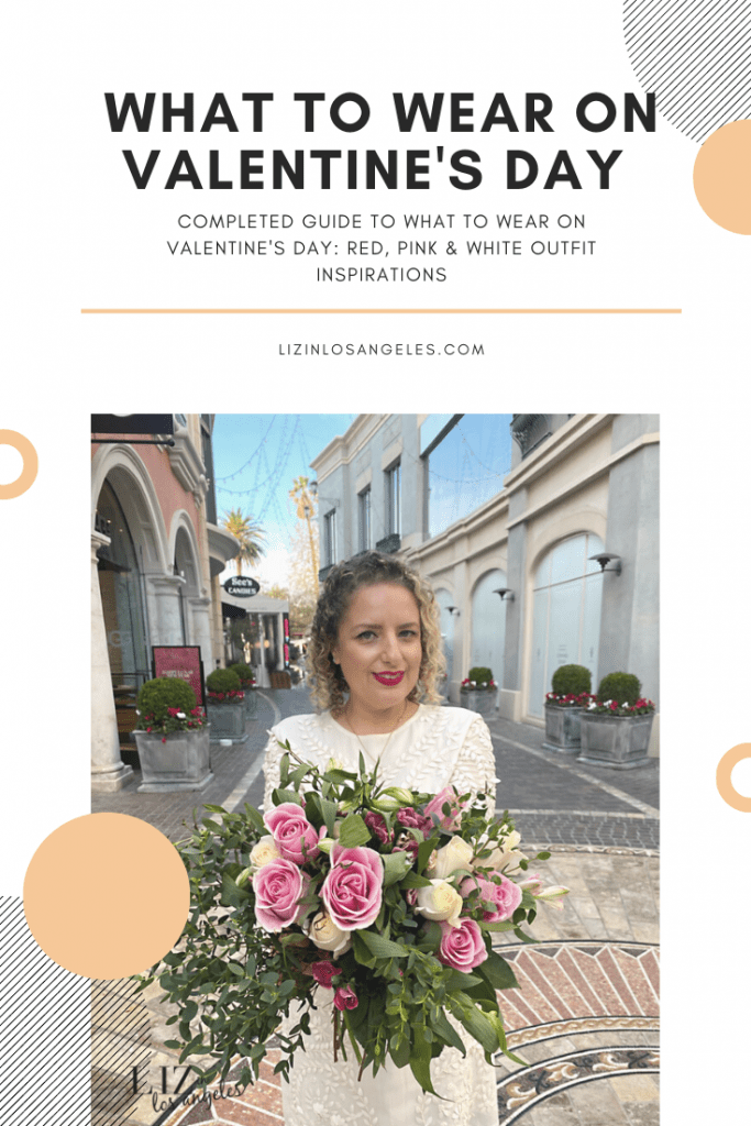 What to Wear on Valentine's Day, a blog post by Liz in Los Angeles, Los Angeles Lifestyle Blogger