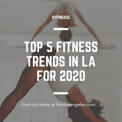 Top 5 Fitness Trends in LA for 2020