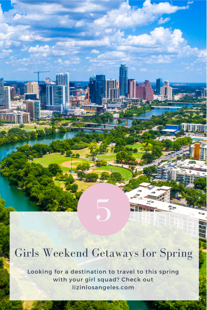 Top 5 Girls Weekend Getaways in Spring, a blog post by Liz in Los Angles, Los Angeles Lifestyle Blogger: an image of Austin