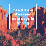 Top 5 Girls Weekend Getaways in Spring, a blog post by Liz in Los Angles, Los Angeles Lifestyle Blogger: an image of Sedona