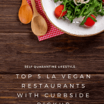 Self Quarantine Lifestyle: Top 5 LA Vegan Restaurants with Curbside Pickup, a blog post by Liz in Los Angeles, Los Angeles Lifestyle Blogger: an image of food