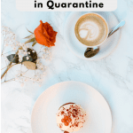 5 Mother's Day Ideas to Celebrate in Quarantine, a blog post by Liz in Los Angeles: an image of cake, flower and latte