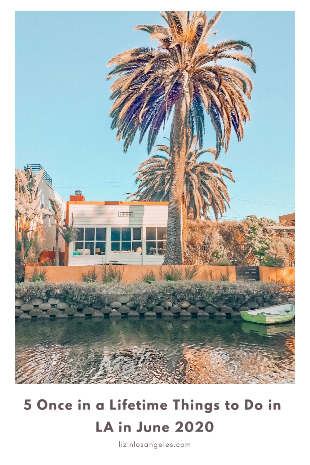 5 Once in a Lifetime Things to Do in LA in June 2020, a blog post by Liz in Los Angeles, Los Angeles Lifestyle Blogger: an image of Venice Canals in Los Angeles