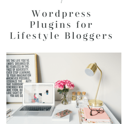 Top 5 WordPress Plugins for Lifestyle Bloggers