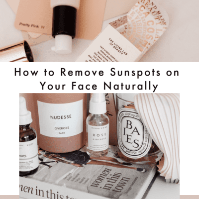 Summer Skincare: How to Remove Sunspots on Your Face Naturally