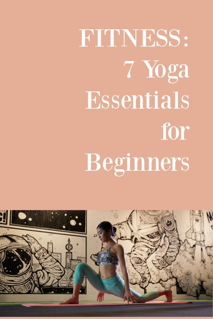7 Yoga Essentials for Beginners, a blog post by Liz in Los Angeles, top Los Angeles Lifestyle Blogger, an image of woman practicing yoga