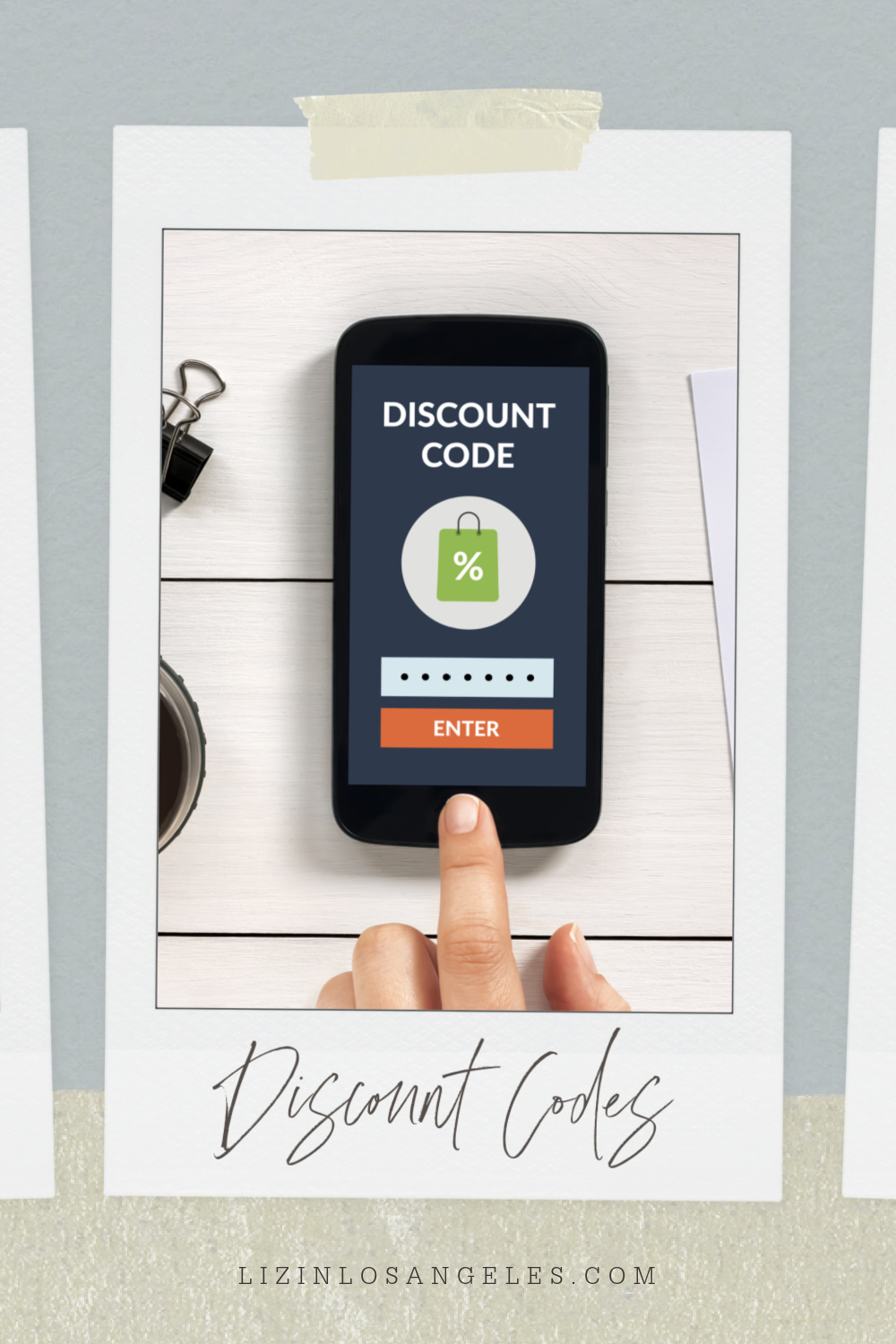 Discount Codes by Liz in Los Angeles, Los Angeles Lifestyle Blogger, an image of a person pressing a discount code on an iPhone