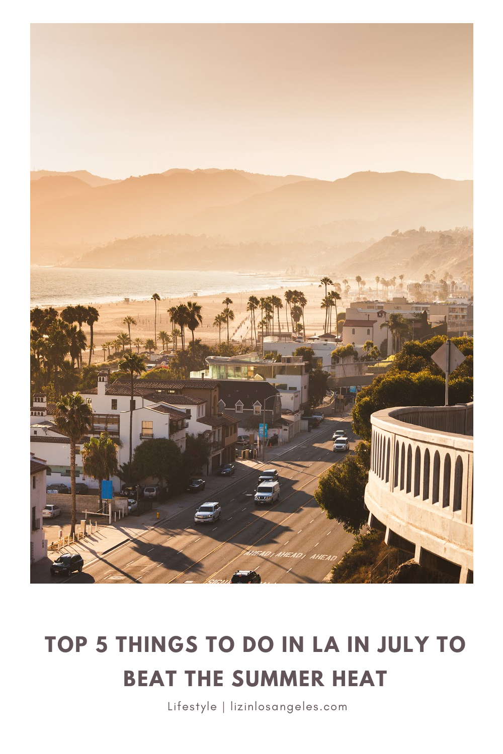 Top 5 Things to Do in LA in July 2020 to Beat the Summer Heat, a blog post by Liz in Los Angeles, Los Angeles Lifestyle Blogger, an image of Santa Monica