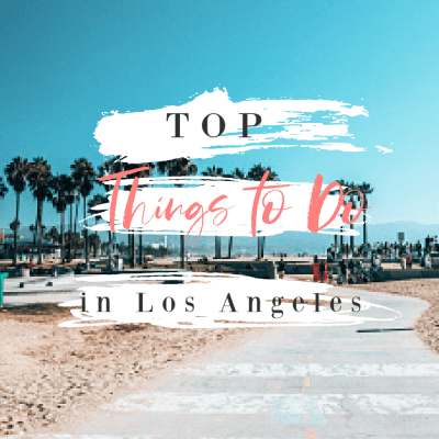 Local Love: Top 5 Things to Do in Los Angeles in August 2020