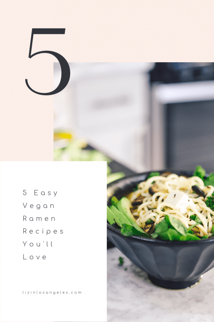 5 Easy Vegan Ramen Recipes, a blog post by Liz in Los Angeles, Los Angeles Lifestyle Blogger, an image of vegan ramen
