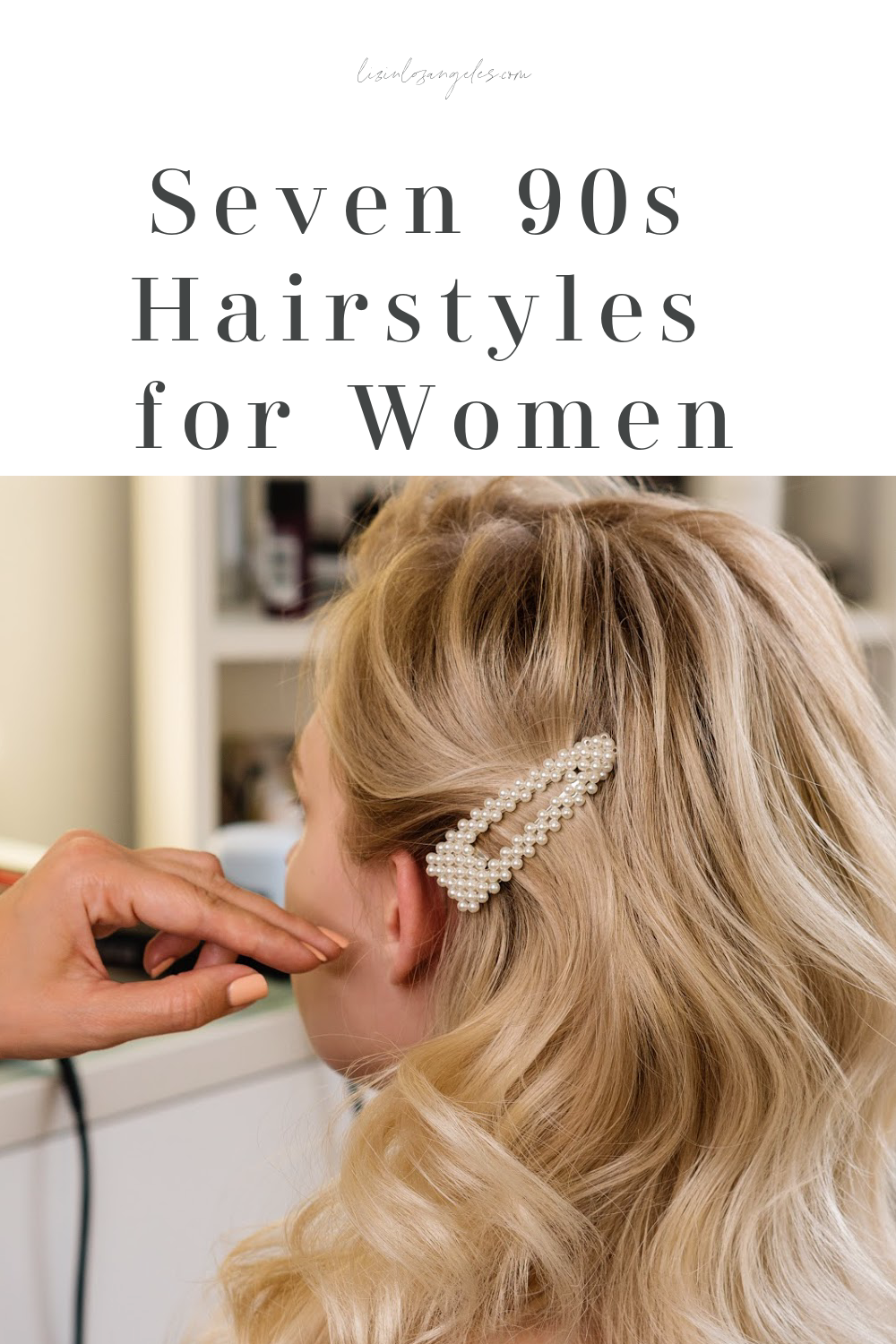 Seven 90s Hairstyles for Women, a blog post by Liz in Los Angeles, Los Angeles Lifestyle Blogger, an image of a women with barrette in her hair