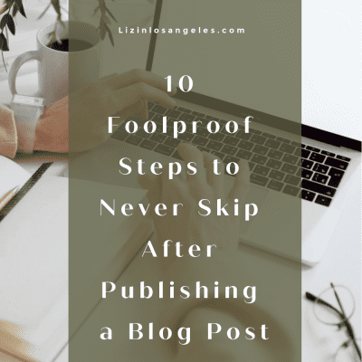 What to Do After Publishing a Blog Post: 10 Essential Steps Never to Miss