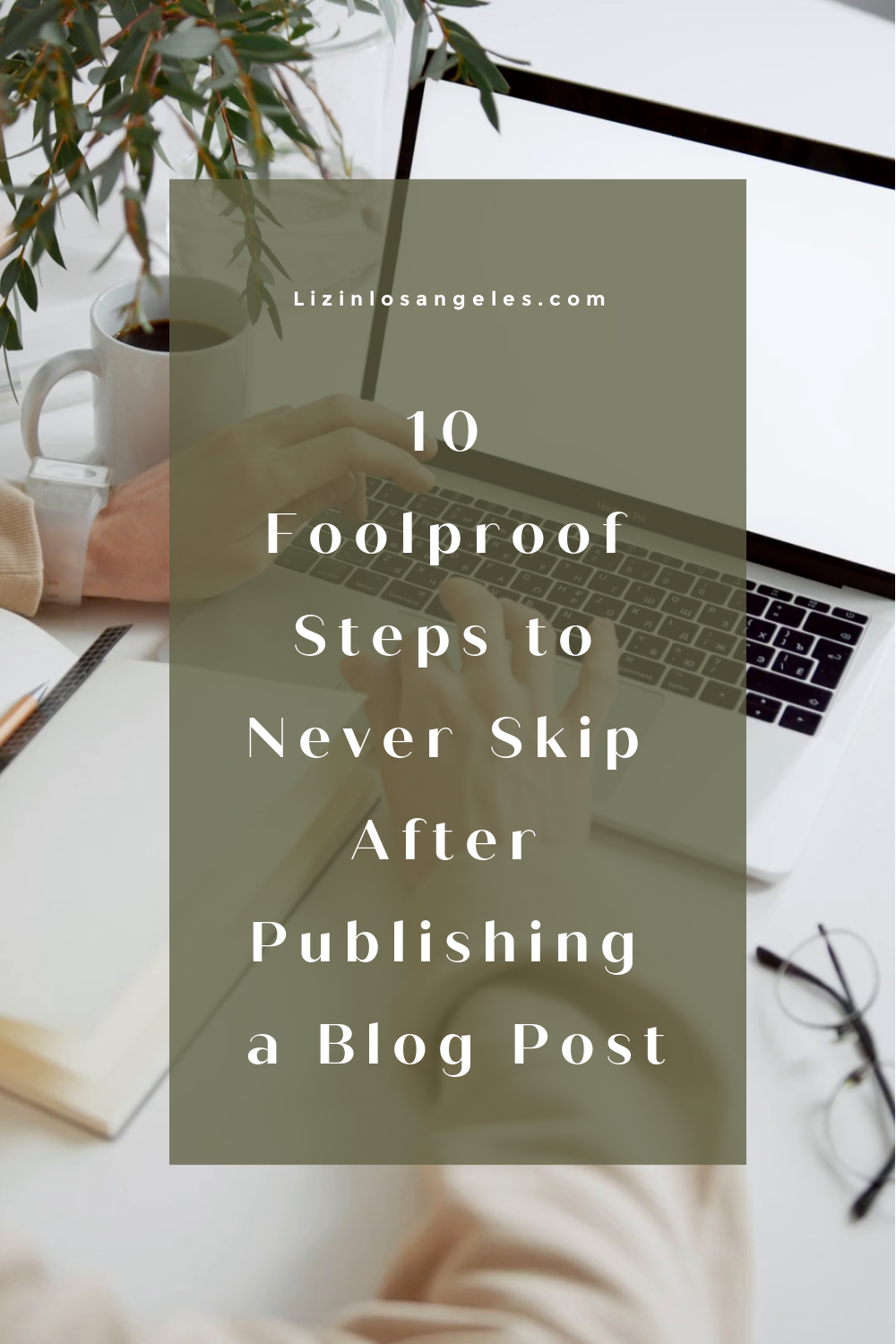 10 Steps After You Publishing a Blog Post, a blog post by Liz in Los Angeles, Los Angeles Lifestyle Blogger, an image of a laptop