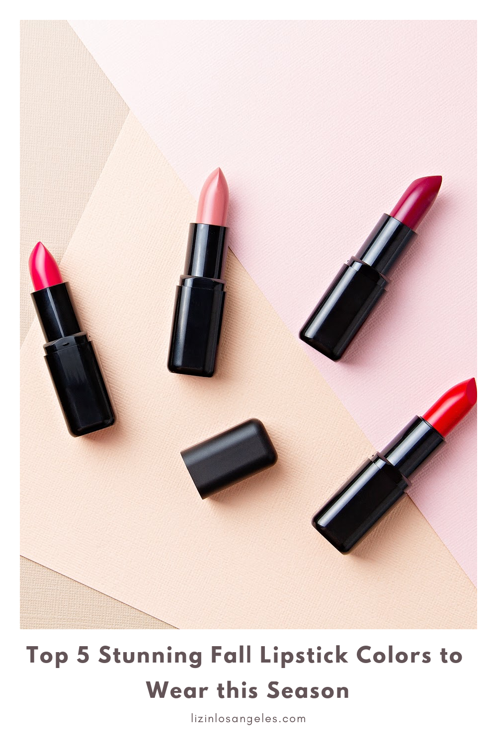 Top 5 Stunning Fall Lipstick Colors to Wear this Season, a blog post by Liz in Los Angeles, Los Angeles lifestyle blogger, an image of lipsticks