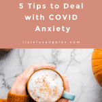 5 Tips to Deal with COVID Anxiety, a blog post by Liz in Los Angeles, top Los Angeles lifestyle blogger: an image of a latte