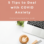 5 Tips to Deal with COVID Anxiety, a blog post by Liz in Los Angeles, top Los Angeles lifestyle blogger: an image of a latte and laptop