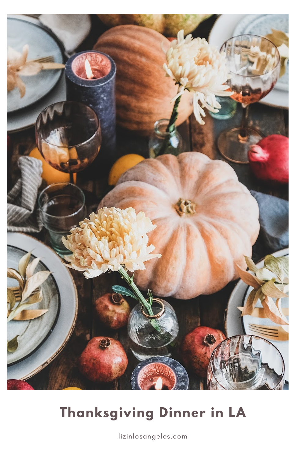 Thanksgiving Dinner in LA: 5 Places to Dine, a blog post by Liz in Los Angeles, Los Angeles lifestyle blogger: an image of Thanksgiving dinner