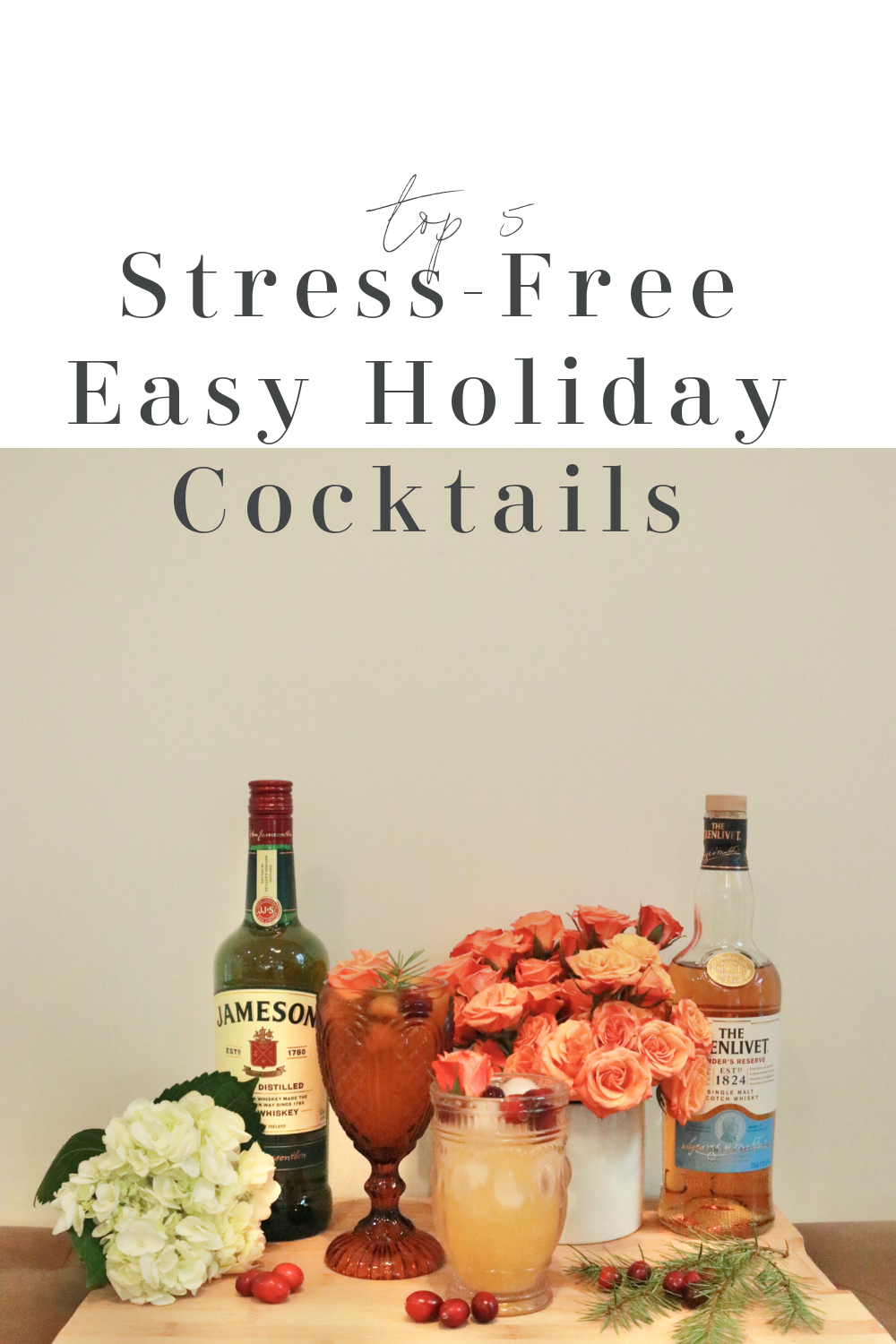 5 Stress-Free Easy Holiday Cocktails to Enjoy this Season, a blog post by Liz in Los Angeles, Los Angeles Lifestyle Blogger, an image of an easy cocktail and flowers