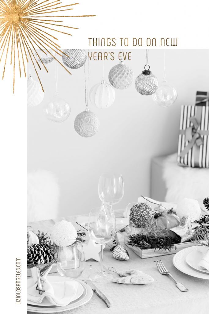 5 Things to Do on New Year's Eve in Downtown LA, a blog post by Liz in Los Angeles, a top Los Angeles Lifestyle Blogger, an image of New Year's Eve Dinner Party