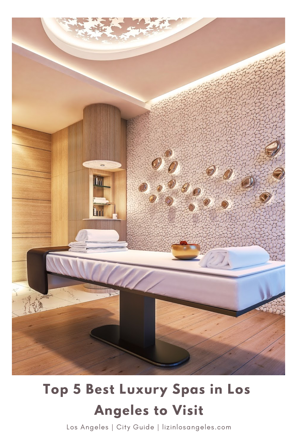Top 5 Best Luxury Spas in Los Angeles to Visit, a blog post by Liz in Los Angeles, Los Angeles lifestyle blogger, an image of a luxury spa