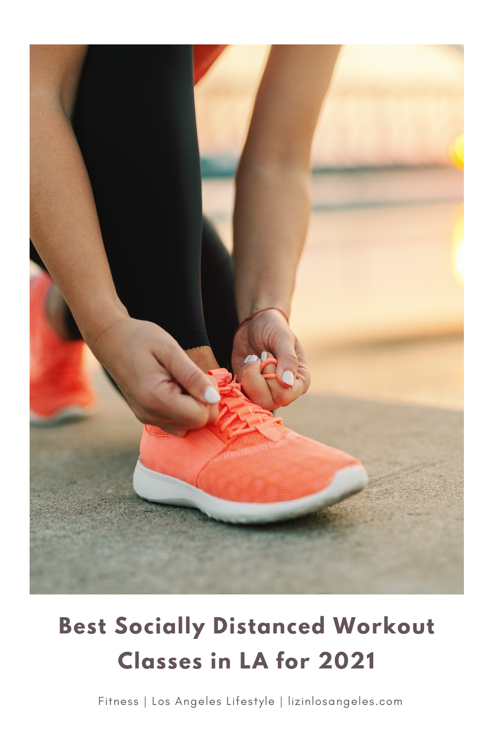 Best Socially Distanced Workout Classes in LA for 2021, a blog post by Liz in Los Angeles, top Los Angeles Lifestyle Blogger, an image of a woman tying her sneaker's lace before an outdoor workout